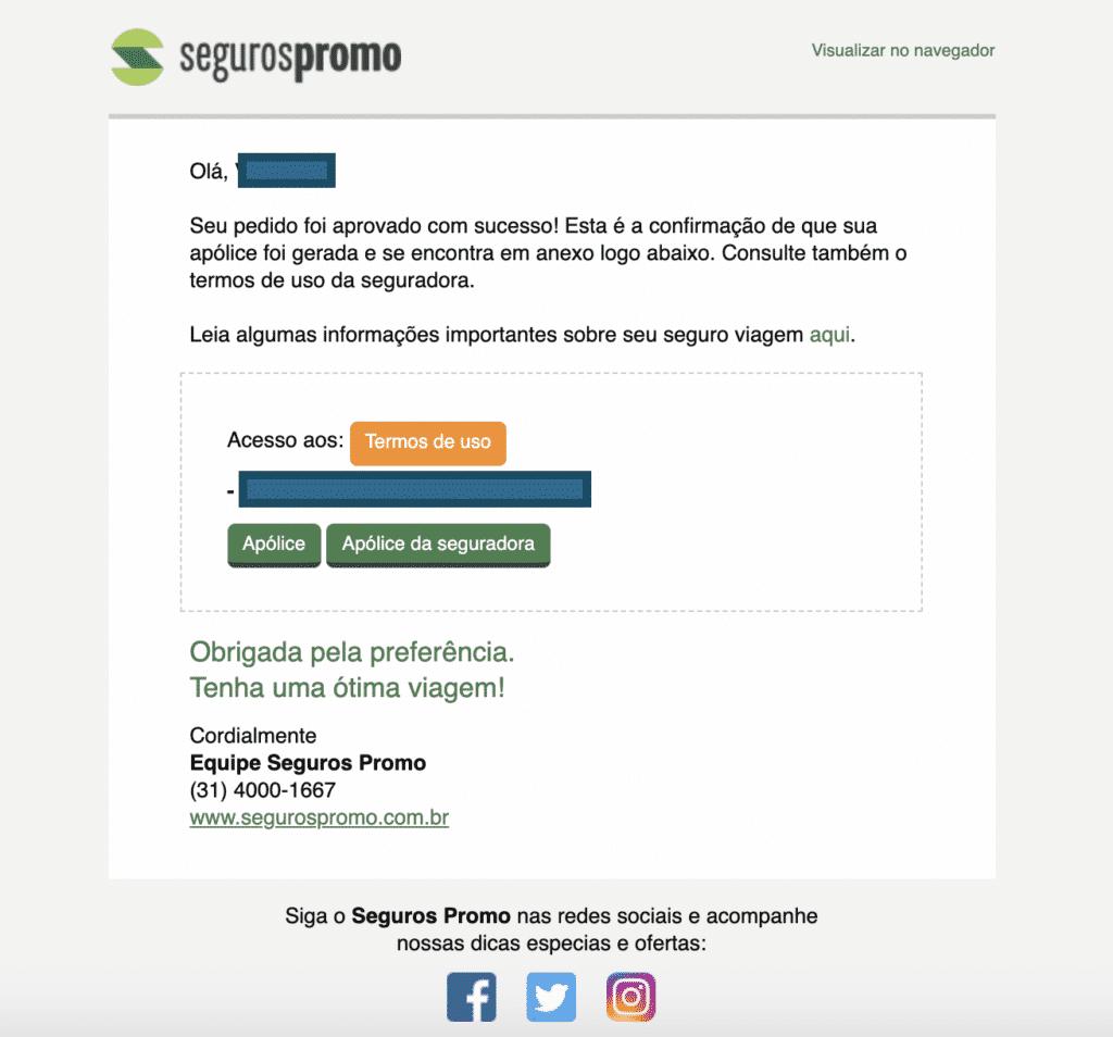 Você receberá uma confirmação por e-mail com a sua apólice da Seguros Promo